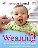 Weaning by Annabel Karmel (2012-08-20)